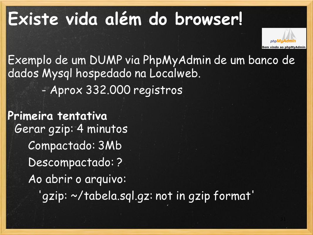 Existe vida além do browser!