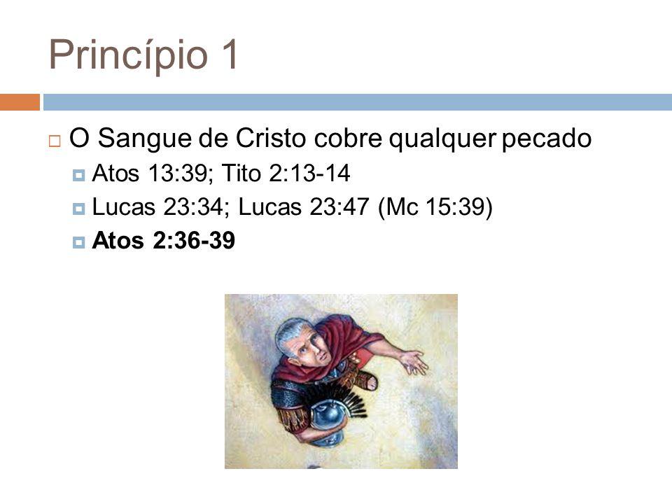 Princípio 1 O Sangue de Cristo cobre qualquer pecado