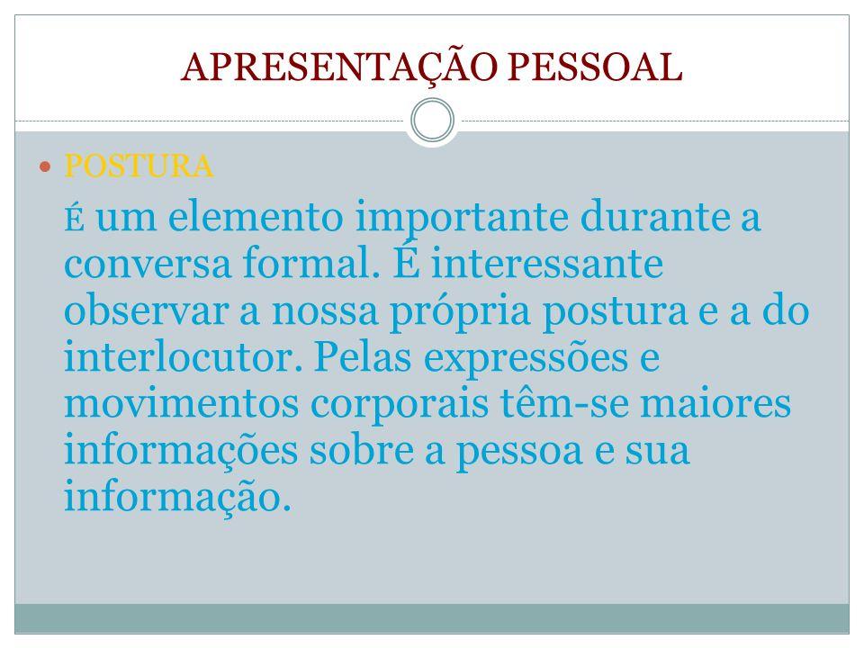 APRESENTAÇÃO PESSOAL POSTURA