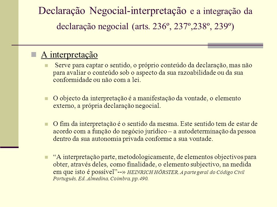 Declaração Negocial-interpretação e a integração da declaração negocial (arts. 236º, 237º,238º, 239º)