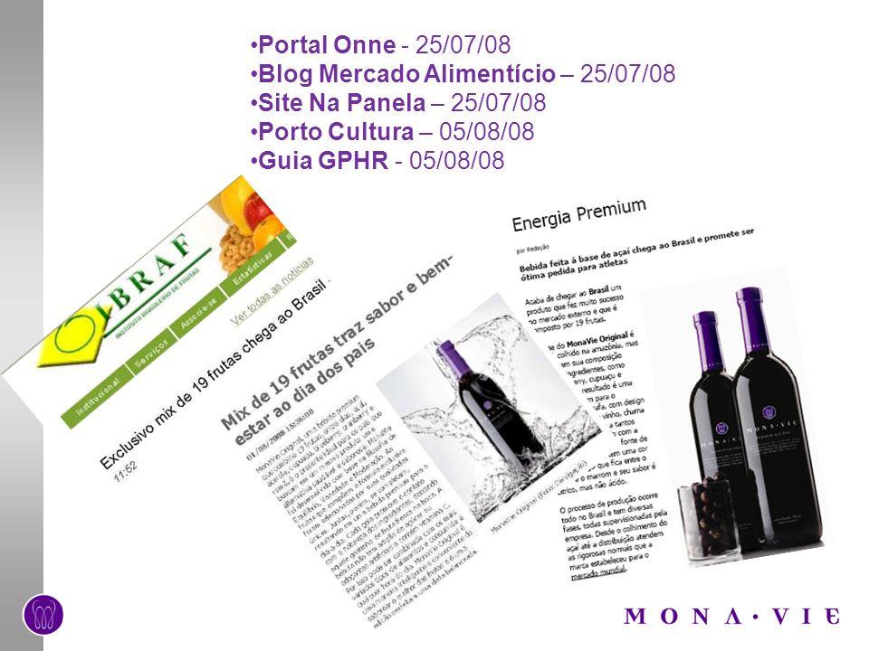 Portal Onne - 25/07/08Blog Mercado Alimentício – 25/07/08. Site Na Panela – 25/07/08. Porto Cultura – 05/08/08.