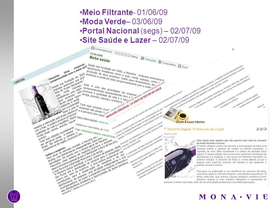 Meio Filtrante- 01/06/09 Moda Verde– 03/06/09. Portal Nacional (segs) – 02/07/09.