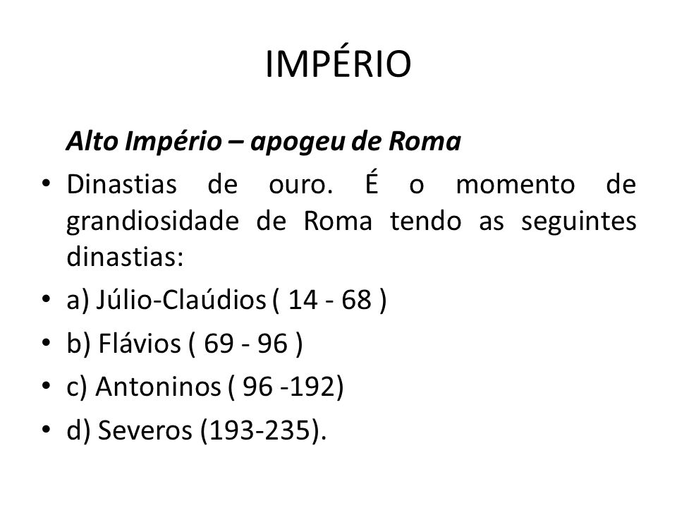 IMPÉRIO Alto Império – apogeu de Roma