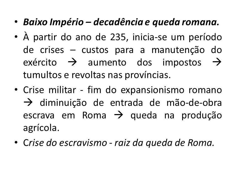 Baixo Império – decadência e queda romana.