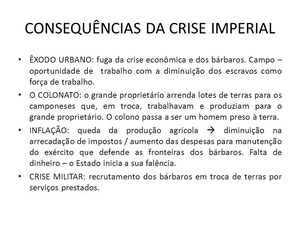 CONSEQUÊNCIAS DA CRISE IMPERIAL