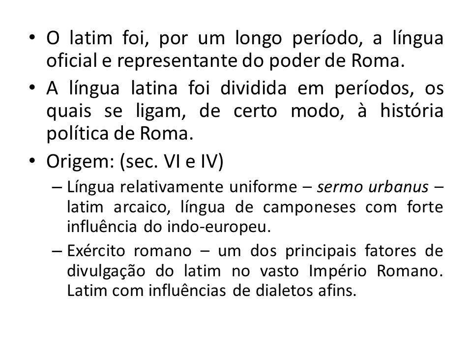 O latim foi, por um longo período, a língua oficial e representante do poder de Roma.