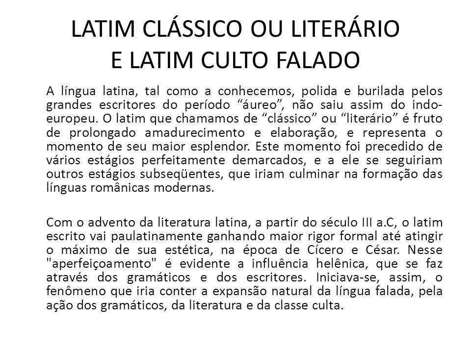LATIM CLÁSSICO OU LITERÁRIO E LATIM CULTO FALADO