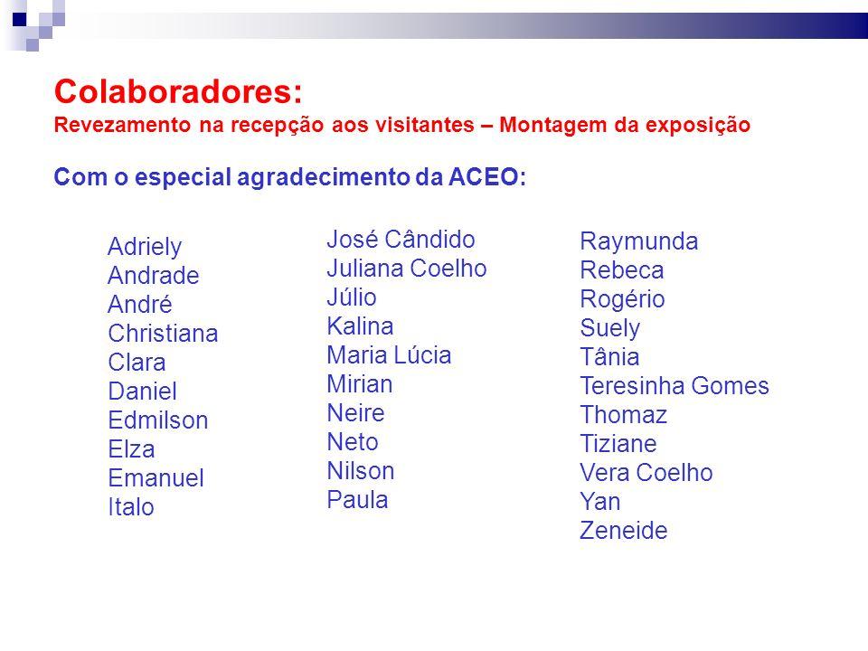 Colaboradores: Com o especial agradecimento da ACEO: José Cândido
