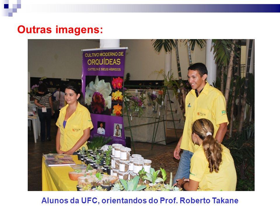 Alunos da UFC, orientandos do Prof. Roberto Takane