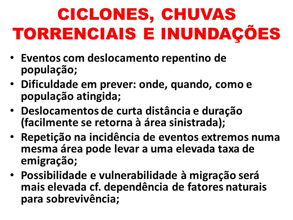 CICLONES, CHUVAS TORRENCIAIS E INUNDAÇÕES