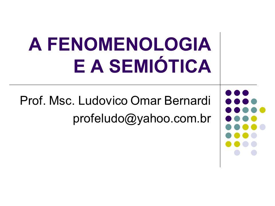 A FENOMENOLOGIA E A SEMIÓTICA