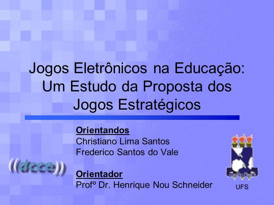 Jogos Eletrônicos na Educação: Um Estudo da Proposta dos Jogos Estratégicos
