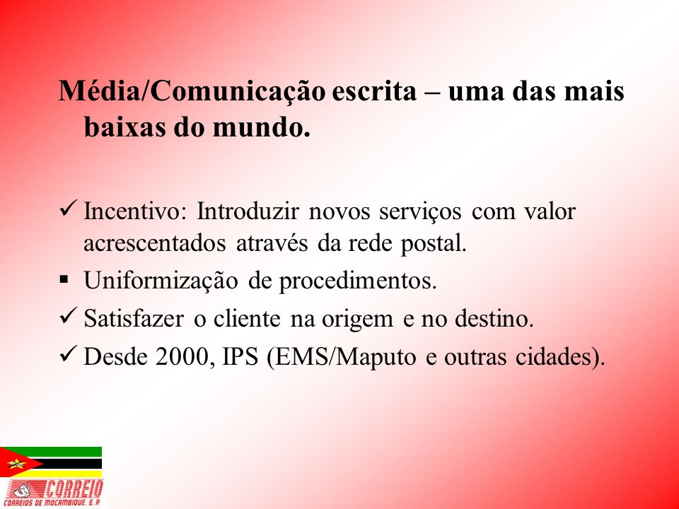 Média/Comunicação escrita – uma das mais baixas do mundo.
