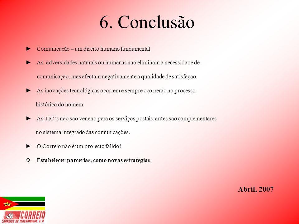 6. Conclusão Abril, 2007 Comunicação – um direito humano fundamental
