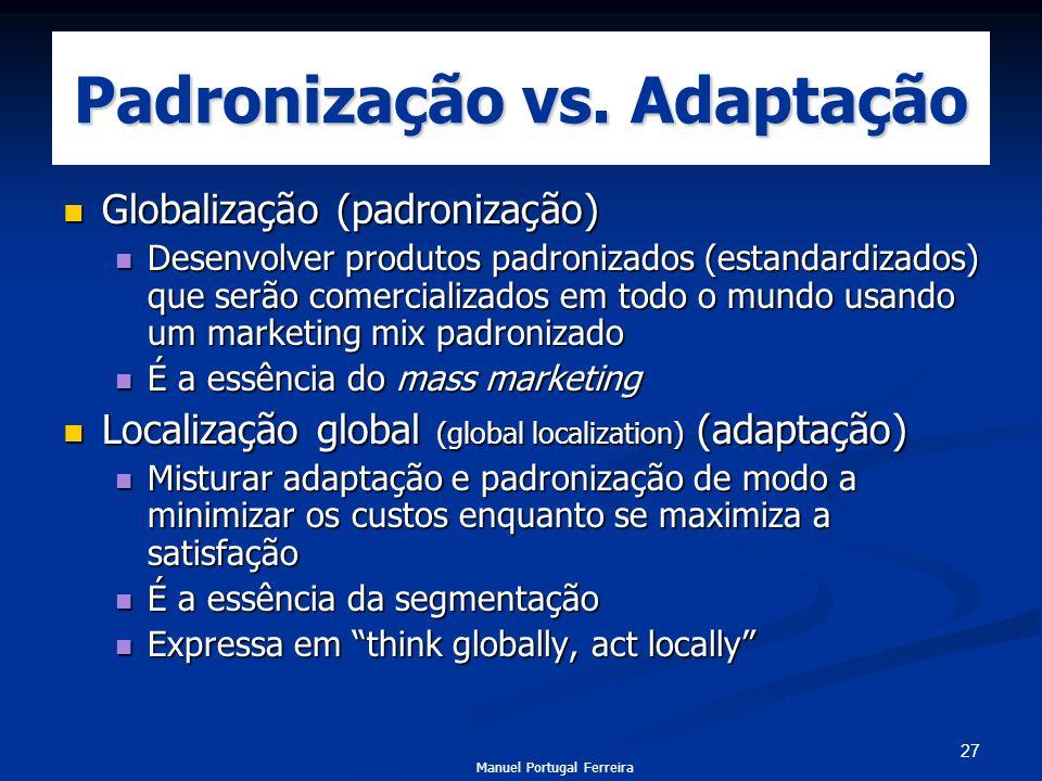 Padronização vs. Adaptação
