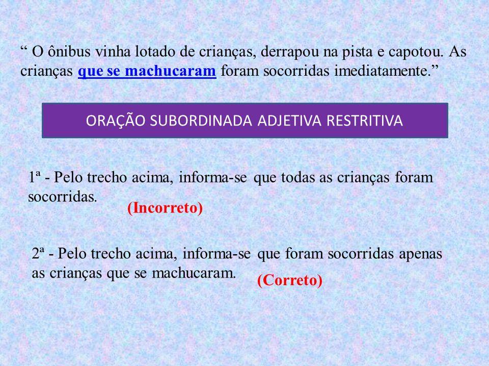 ORAÇÃO SUBORDINADA ADJETIVA RESTRITIVA