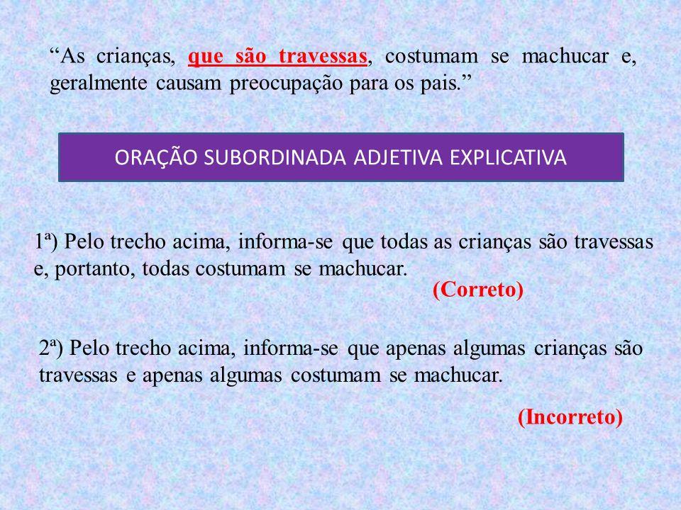 ORAÇÃO SUBORDINADA ADJETIVA EXPLICATIVA