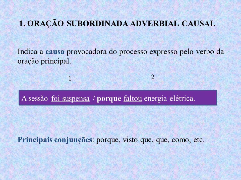 1. ORAÇÃO SUBORDINADA ADVERBIAL CAUSAL
