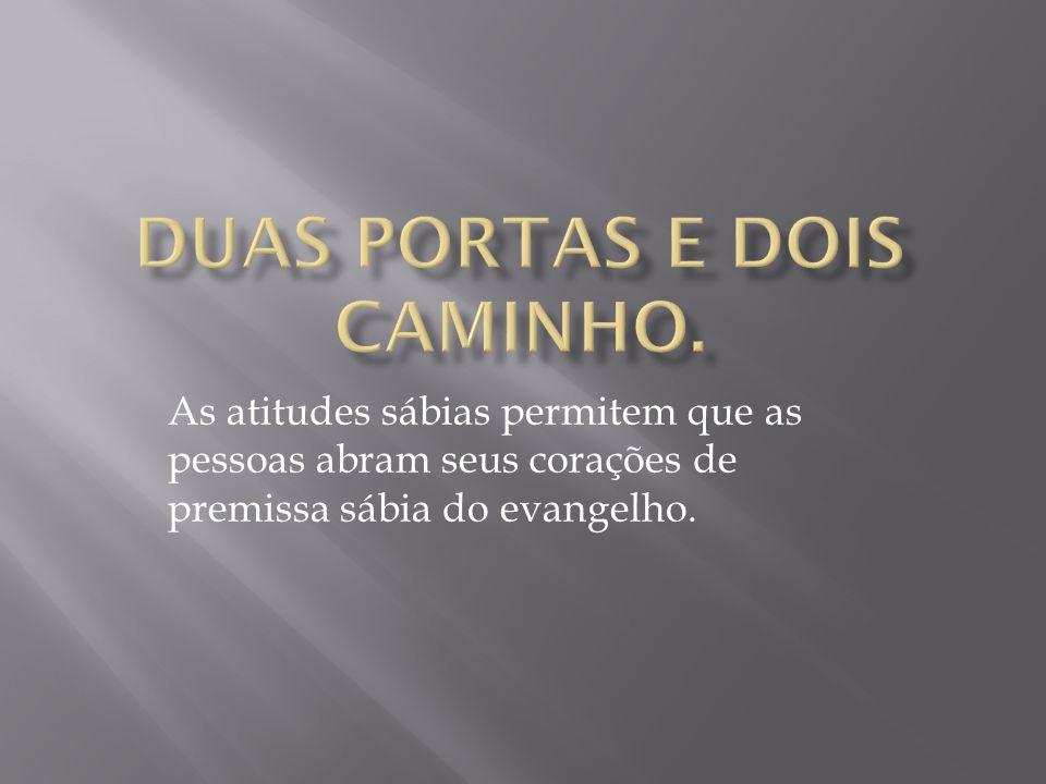 DUAS PORTAS E DOIS CAMINHO.