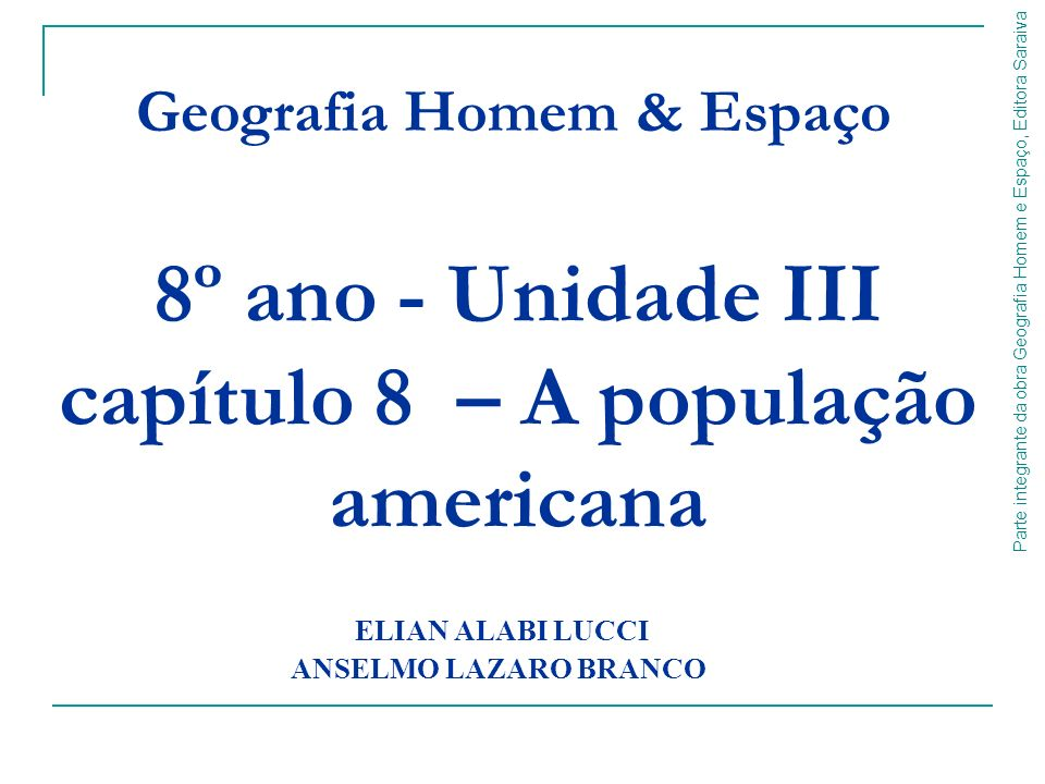 8º ano - Unidade III capítulo 8 – A população americana