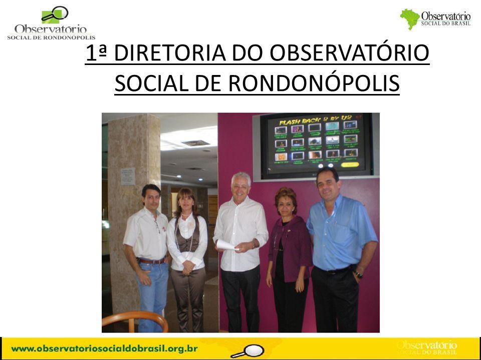 1ª DIRETORIA DO OBSERVATÓRIO SOCIAL DE RONDONÓPOLIS