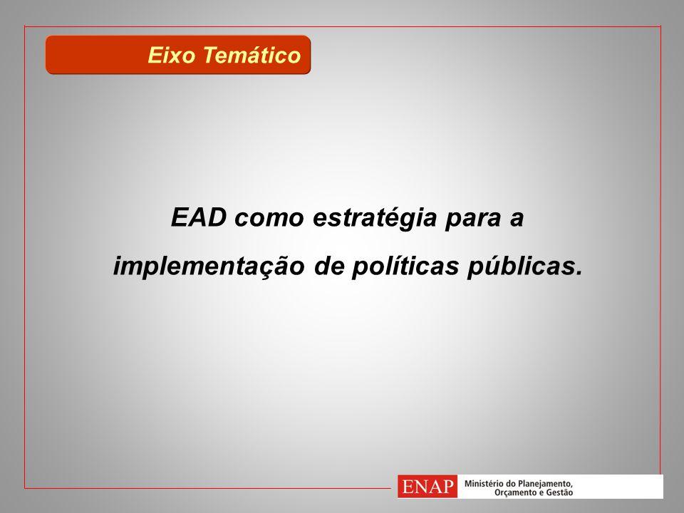 EAD como estratégia para a implementação de políticas públicas.