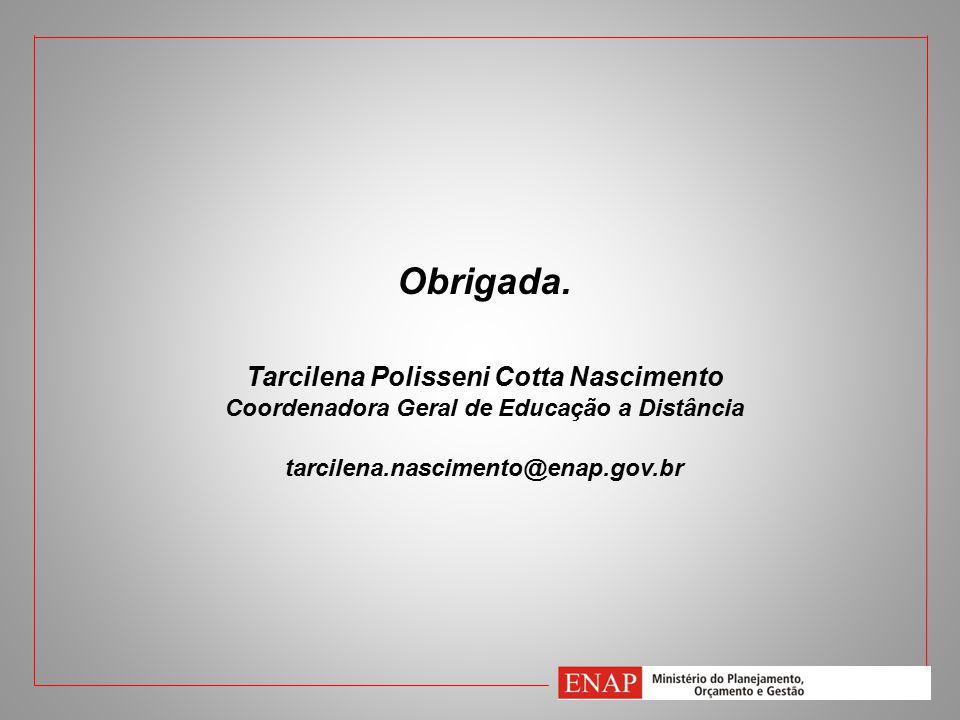 Obrigada. Tarcilena Polisseni Cotta Nascimento