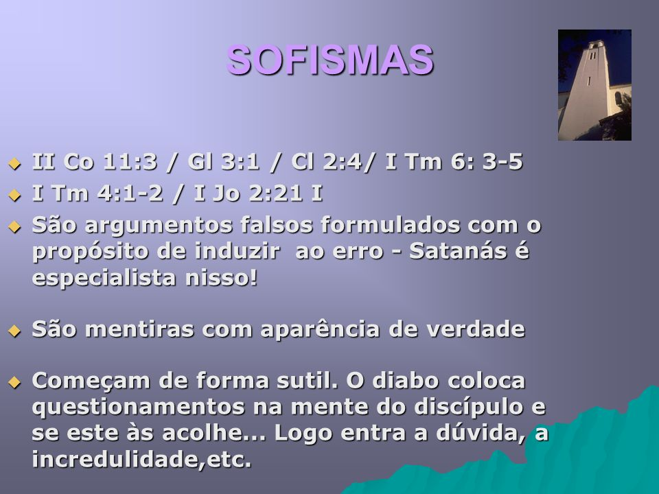 SOFISMAS II Co 11:3 / Gl 3:1 / Cl 2:4/ I Tm 6: 3-5