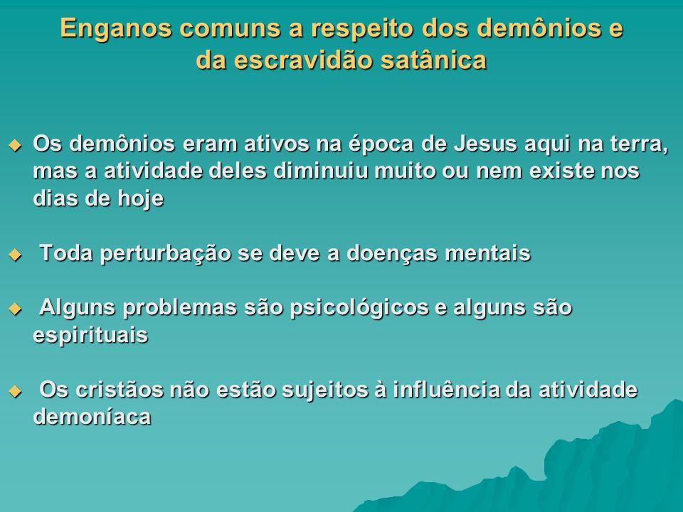 Enganos comuns a respeito dos demônios e da escravidão satânica