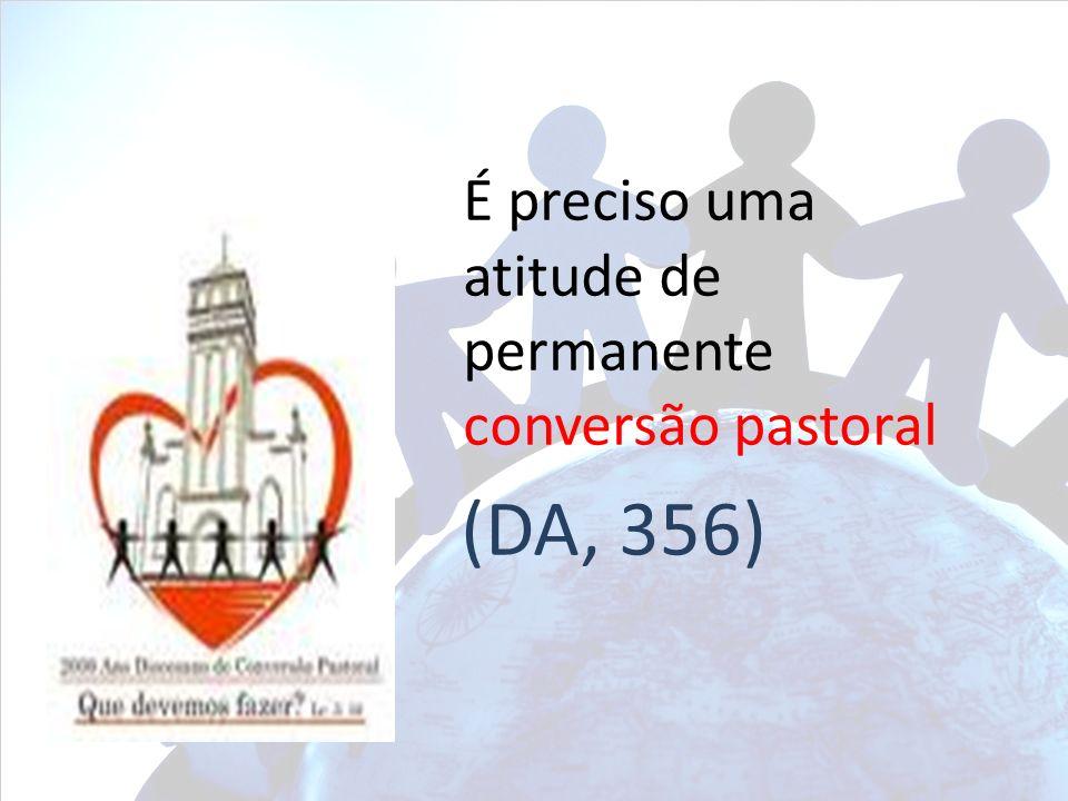 É preciso uma atitude de permanente conversão pastoral