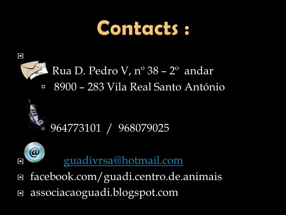 Contacts : 8900 – 283 Vila Real Santo António guadivrsa@hotmail.com