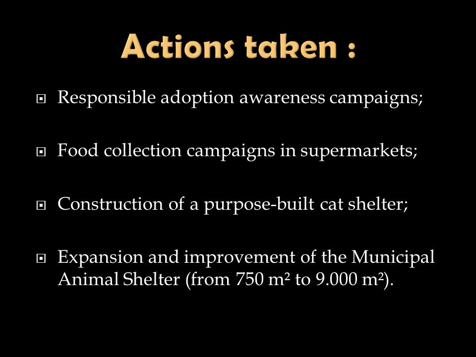 Actions taken : Responsible adoption awareness campaigns;
