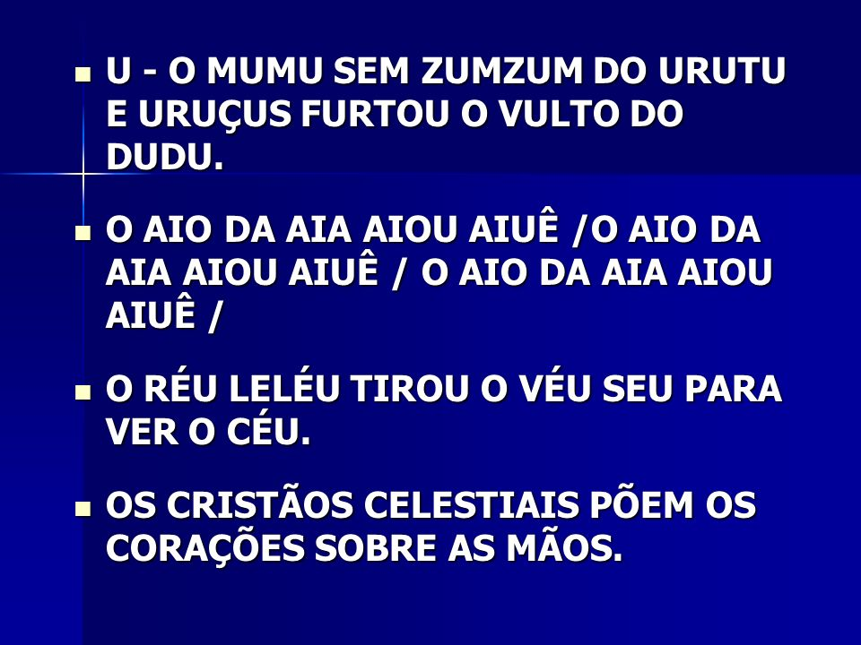 U - O MUMU SEM ZUMZUM DO URUTU E URUÇUS FURTOU O VULTO DO DUDU.