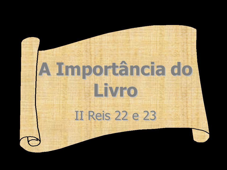 A Importância do Livro II Reis 22 e 23