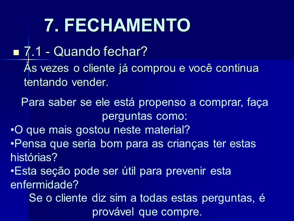 7. FECHAMENTO 7.1 - Quando fechar