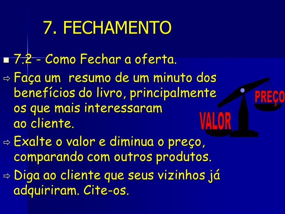 7. FECHAMENTO PREÇO VALOR 7.2 - Como Fechar a oferta.