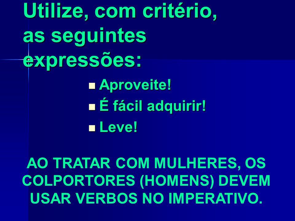 Utilize, com critério, as seguintes expressões: