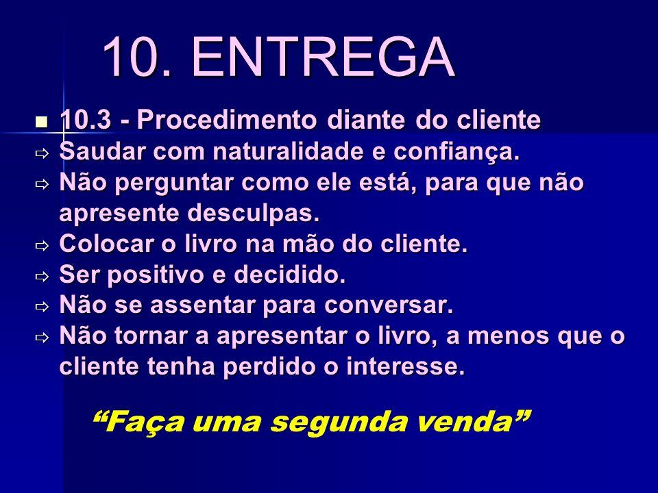 10. ENTREGA Faça uma segunda venda
