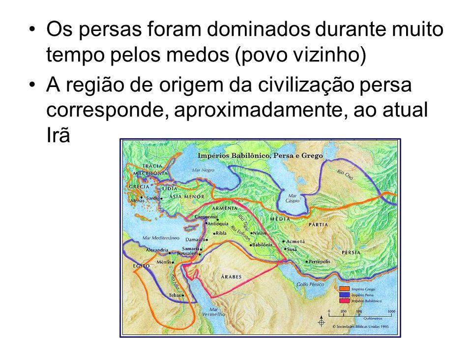 Os persas foram dominados durante muito tempo pelos medos (povo vizinho)
