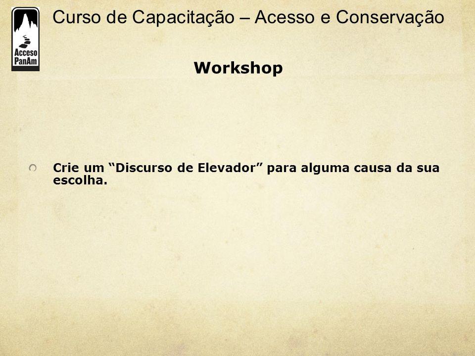 Workshop Crie um Discurso de Elevador para alguma causa da sua escolha.