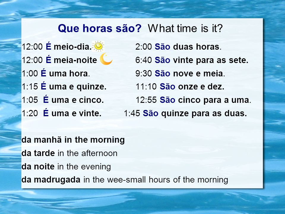 Que horas são What time is it