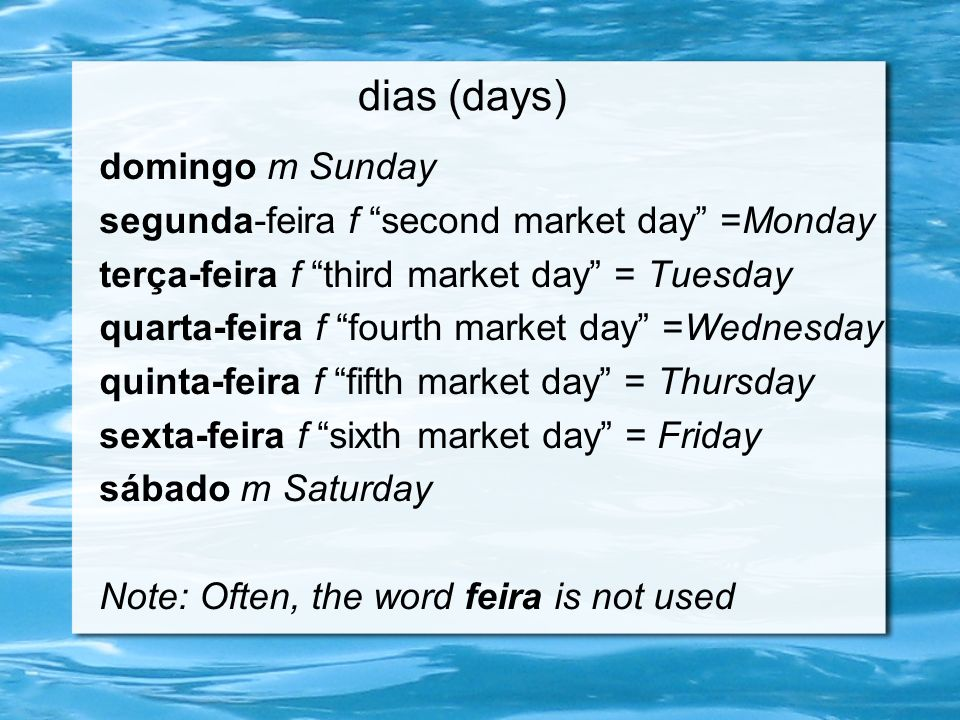 dias (days) domingo m Sunday