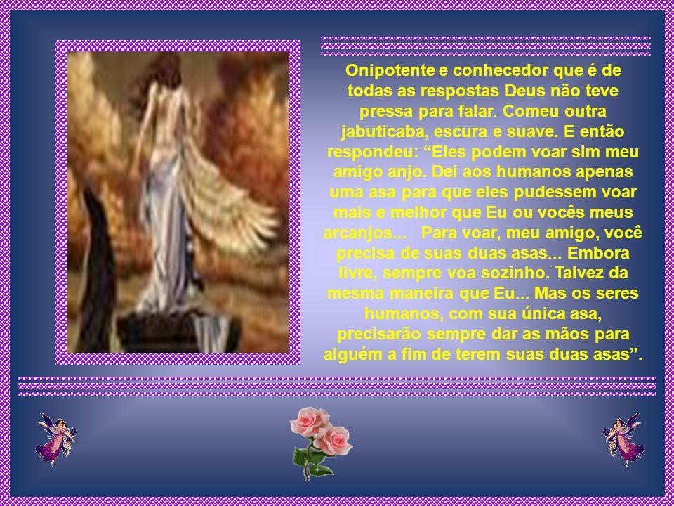 Onipotente e conhecedor que é de todas as respostas Deus não teve pressa para falar.