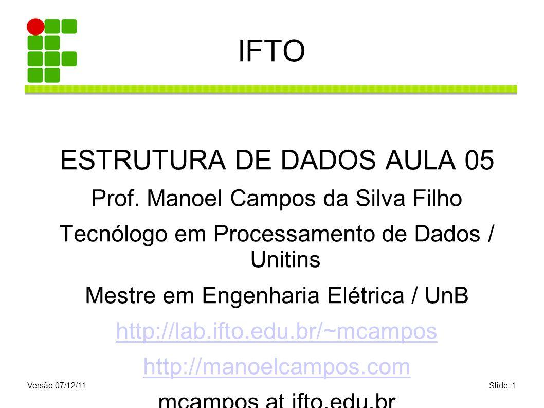 IFTO ESTRUTURA DE DADOS AULA 05 Prof. Manoel Campos da Silva Filho