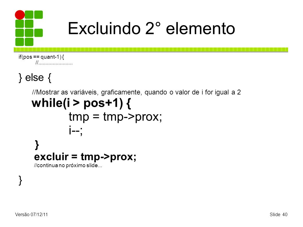Excluindo 2° elemento } else { }