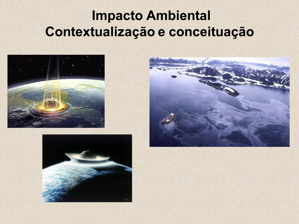 Impacto Ambiental Contextualização e conceituação