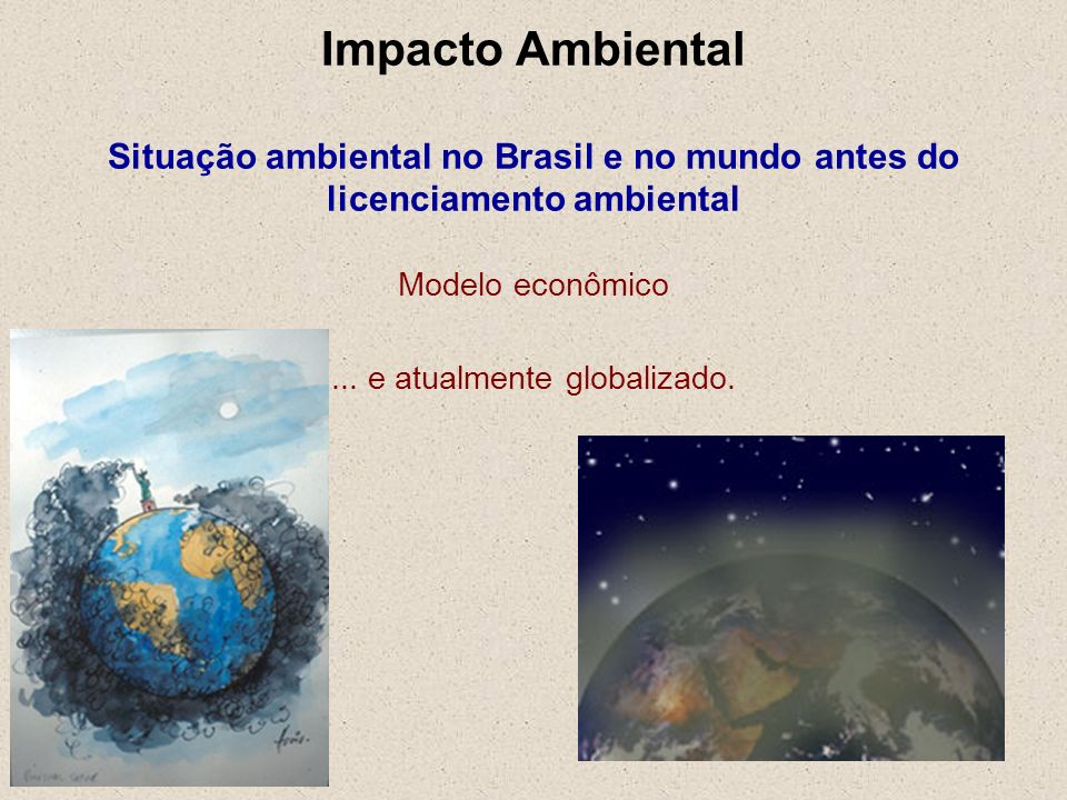 ... e atualmente globalizado.