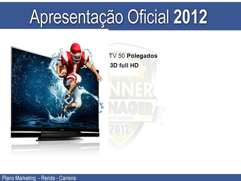 TV 50 Polegados 3D full HD Um novo jeito de fazer Network Marketing