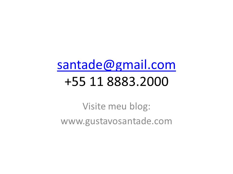 Visite meu blog: www.gustavosantade.com
