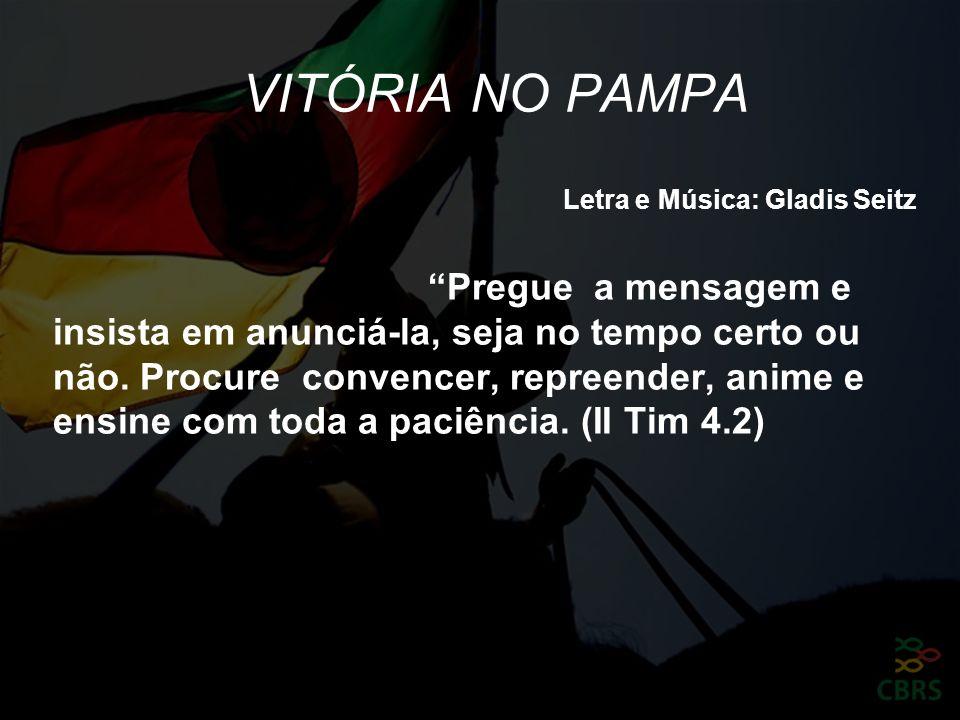 VITÓRIA NO PAMPA Letra e Música: Gladis Seitz.